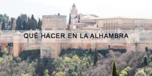 Que hacer en la Alhambra